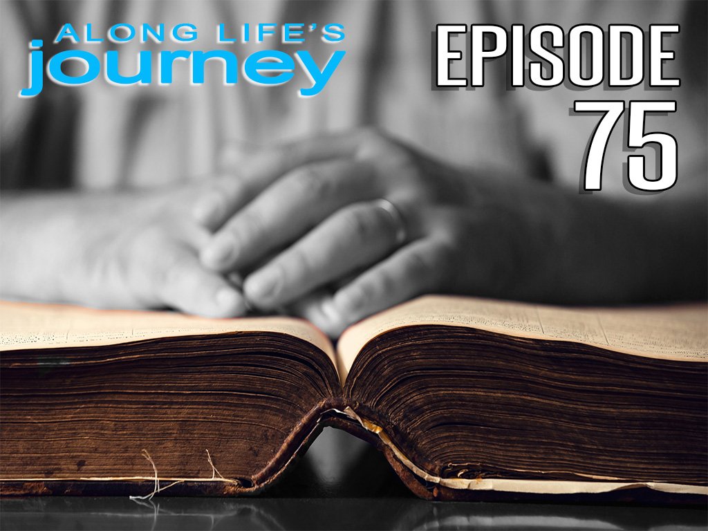 Along Life's Journey (Episode 75)