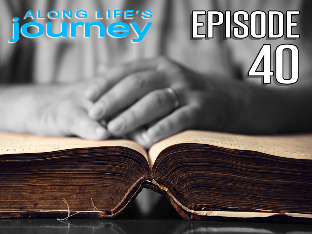Along Life's Journey (Episode 40)