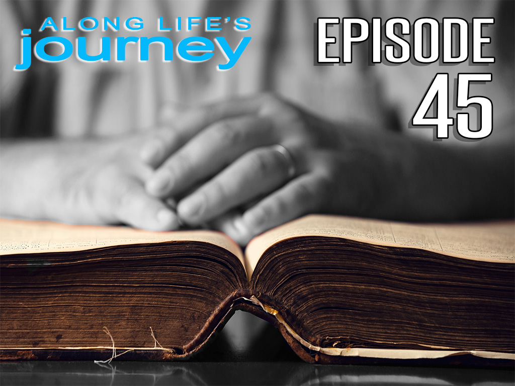 Along Life's Journey (Episode 45)