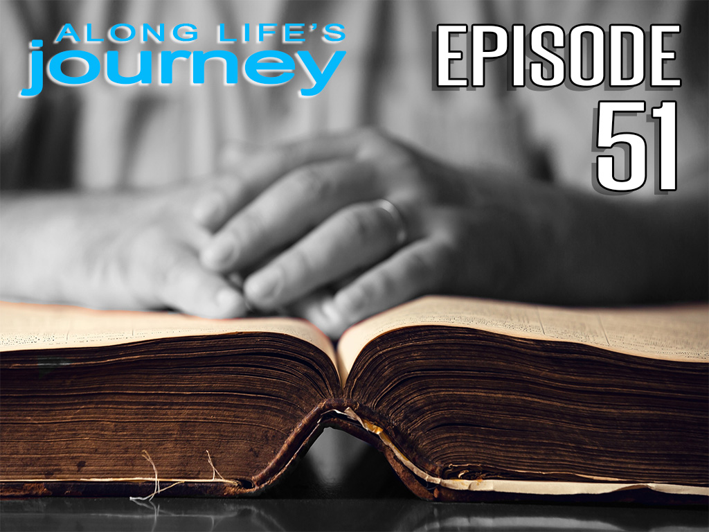 Along Life's Journey (Episode 51)